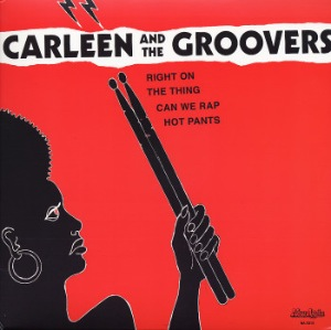 CARLEEN AND THE GROOVERS - Can we rap / Hot pants - 12 inch 45 rpm