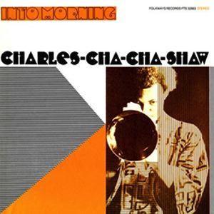 CHARLES CHA CHA SHAW - Into Morning - LP