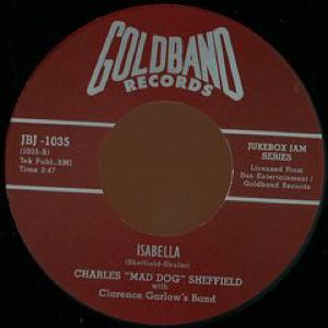 CHARLES 'MAD DOG' SHEFFIELD - I got fever / Isabella - 7inch (SP)