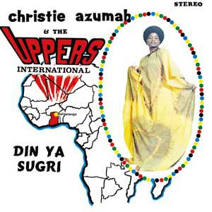 CHRISTIE AZUMAH & THE UPPERS INTERNATIONAL - Din ya sugri - 33 1/3 RPM