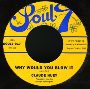 CLAUDE HUEY - Why would you blow it / Drifting - 7inch (SP)