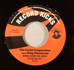 THE CRABS CORPORATION MEETS KING HAMMOND - Bring down the birds - 7inch (SP)