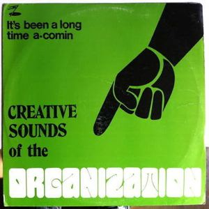 CREATIVE SOUNDS OF THE ORGANIZATION - It's been a long time coming - 33T