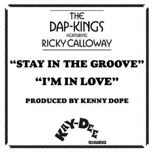 THE DAP-KINGS FEAT RICKY CALLOWAY - Stay in the groove - I'm in love - 7inch (SP)