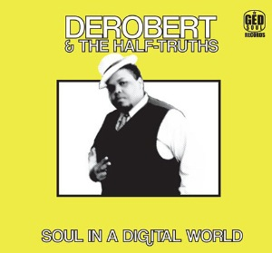 DEROBERT AND THE HALF-TRUTHS - Soul in a digital world - 33T