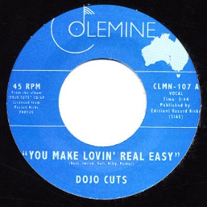 DOJO CUTS - You make lovin' real easy /Love me right - 7inch (SP)