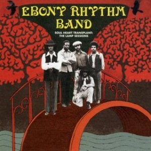 EBONY RYTHM BAND - Soul heart transplant : the lamp sessions - LP x 2
