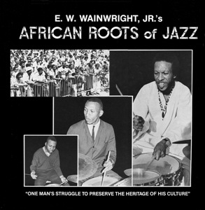 E.W. WAINWRIGHT - African Roots of Jazz - LP
