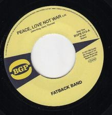 FATBACK BAND - Peace Love & Not War - 45T (SP 2 titres)