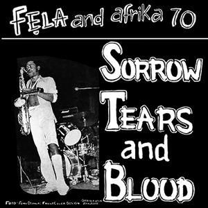 FELA AND AFRIKA 70 - Sorrow tears and blood - 33T