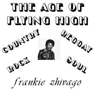 FRANKIE ZHIVAGO - The age of flying high - LP