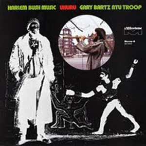 GARY BARTZ NTU TROOP - Harlem Bush Music Uhuru - LP