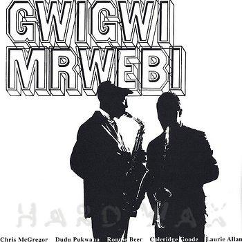 GWIGWI MRWEBI - Mbaqanga Songs - LP