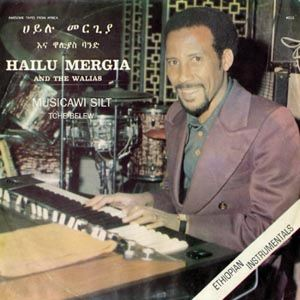 HAILU MERGIA AND THE WALIAS - Musicawi silt / Tche blew - 45T (SP 2 titres)