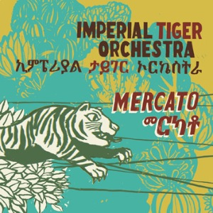IMPERIAL TIGER ORCHESTRA - Mercato - LP