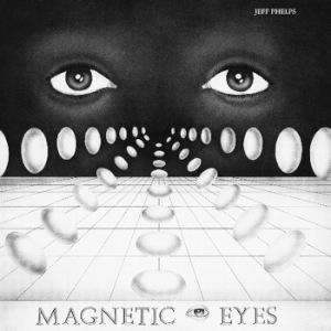 JEFF PHELPS - Magnetic eyes - LP