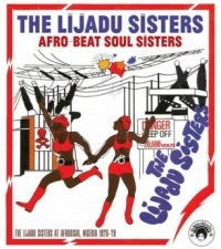 THE LIJADU SISTERS - Afro-beat Soul sisters - LP x 2