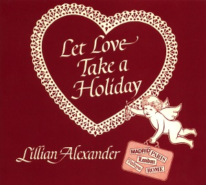 LILLIAN ALEXANDER - Let Love Take A Holiday - LP x 2 