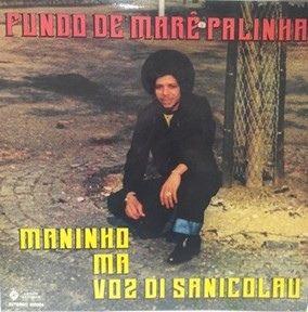 MANINHO MA VOZ DI SANICOLAU - Fundo de mare palinha - LP