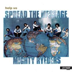 MIGHTY RYEDERS - Help us spread the message - 33T