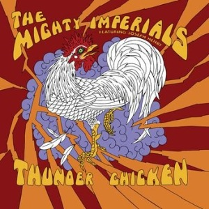 THE MIGHTY IMPERIALS - Thunder Chicken - LP