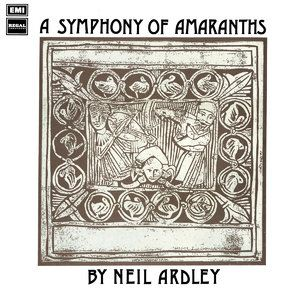 NEIL ARDLEY - A Symphony of Amaranths - LP
