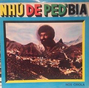 NHU DE PED'BIA - Nos criola - LP