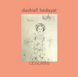 DASHIELL HEDAYAT - Obsolete - LP