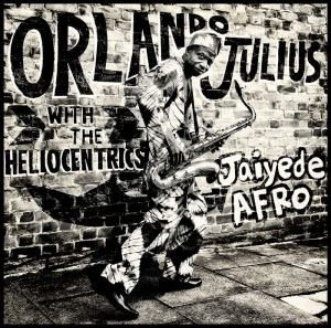 ORLANDO JULIUS AND THE HELIOCENTRICS - Jaiyede afro - LP x 2