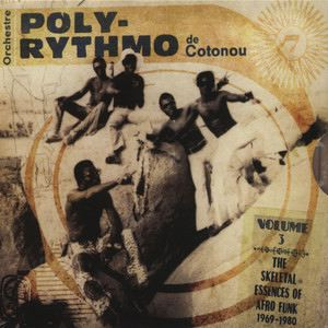 ORCHESTRE POLY RYTHMO DE COTONOU - The Skeletal essences of Afro Funk - 33T x 2