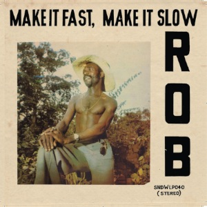 Rob Make it fast, make it slow