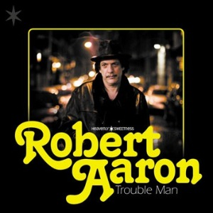 ROBERT AARON - Trouble man - LP