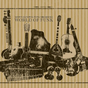 SHAWN LEE'S PING PONG ORCHESTRA - World of Funk - 33T x 2