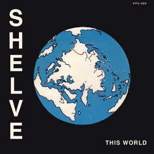 SHELVE - This world - 7inch (SP)