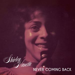 SHIRLEY NANETTE - Never coming back - 33T