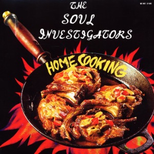 THE SOUL INVESTIGATORS - Home cooking - LP