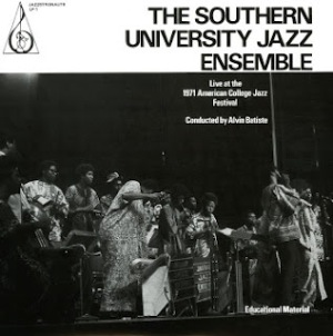 SOUTHERN UNIVERSITY JAZZ ENSEMBLE - Live at the 1971 American College Jazz Festival - LP