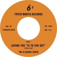 THE 6 DEGREE SOUTH - Loving you is too far out - 45T (SP 2 titres)