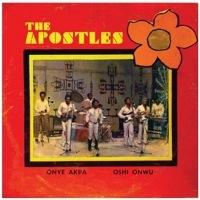 THE APOSTLES - Onye akpa / Oshi onwu - 7inch (SP)