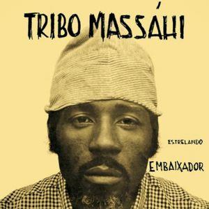 TRIBO MASSAHI - Estrelando embaixador - LP