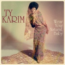 TY KARIM - Wear your Natural, Baby - 33T