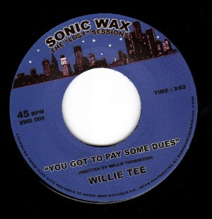 WILLIE TEE - You got to pay some dues - 45T (SP 2 titres)